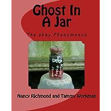 Ghost In A Jar: The E-Bay Phenomenon