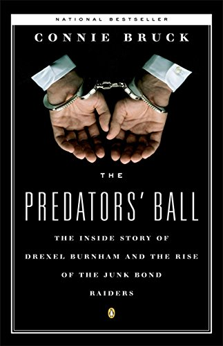 Pdf Memoirs The Predators' Ball: The Inside Story of Drexel Burnham and the Rise of the JunkBond Raiders