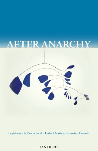 Download After Anarchy: Legitimacy and Power in the United Nations Security Council pdf