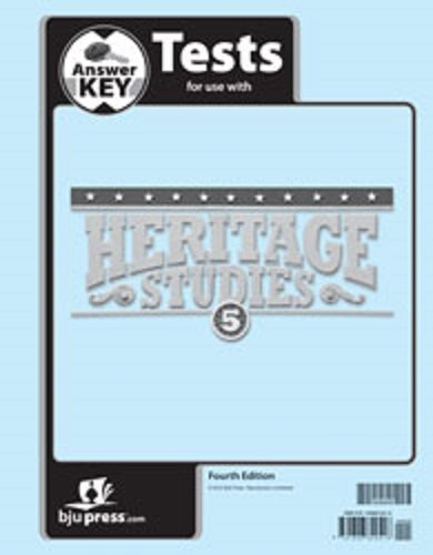 Heritage Studies 5 Tests - BJU Press Heritage Studies 5 Test Key 4th Edition