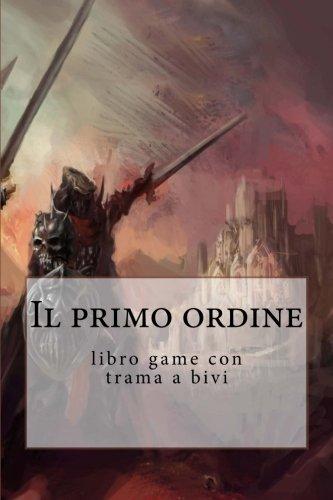 Il primo ordine: libro game con trama a bivi Copertina flessibile – 1 nov 2014 skyline edizioni 1503036928