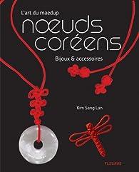 L'art du maedup noeuds coréens : Bijoux et accessoires par Sang-Lan Kim