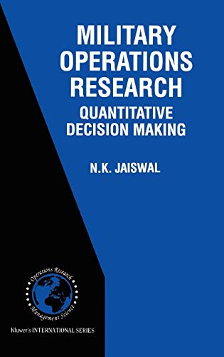 Military Operations Research: Quantitative Decision Making (International Series in Operations Research & Management Science) ()