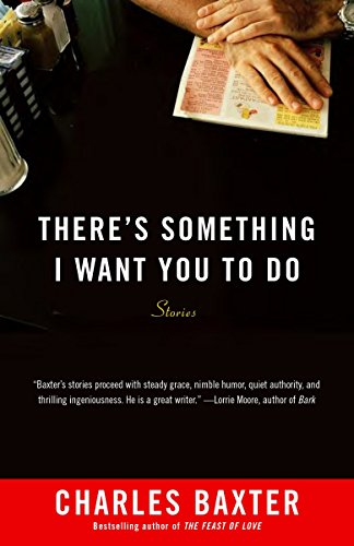 There's Something I Want You to Do: Stories (Vintage Contemporaries)