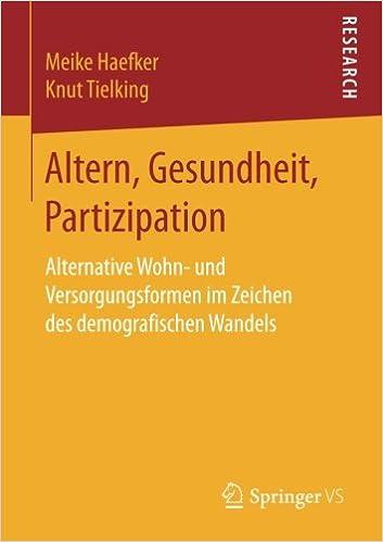 Altern, Gesundheit, Partizipation: Alternative Wohn- und Versorgungsformen im Zeichen des demografischen Wandels