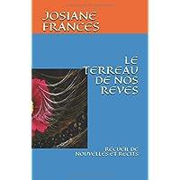 LE TERREAU DE NOS REVES: RECUEIL DE NOUVELLES ET RECITS