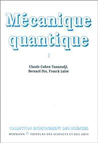 Mécanique quantique I par Claude Cohen-Tannoudji