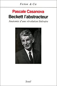 Beckett l'abstracteur par Pascale Casanova