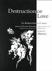 Destruction or Love: La Destruccion O El Amor