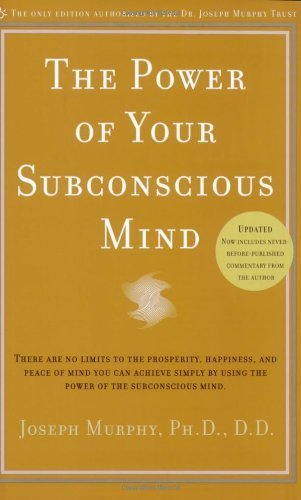 The Power of Your Subconscious Mind: Updated by Joseph Murphy Ph.D. D.D. (2008-08-26)