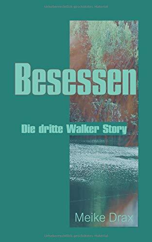 Besessen: Die dritte Walker Story
