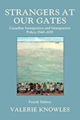Strangers at Our Gates: Canadian Immigration and Immigration Policy, 1540-2015 by Valerie Knowles (2016-03-29) Paperback
