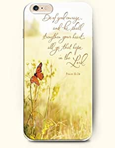 iPhone Case,OOFIT iPhone 6 Plus (5.5) Hard Case **NEW** Case with the Design of be of good courage and he shall strengthen your heart all that hope in the lord psalm 31:24 - Case for Apple iPhone iPhone 6 (5.5) (2014) Verizon, AT&T Sprint, T-mobile