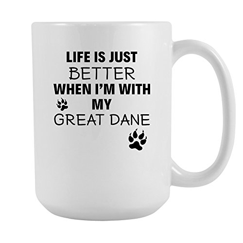 Life Is Just Better When I'm With My Great dane Coffee Mug 15 oz. Great dane Owner Gift