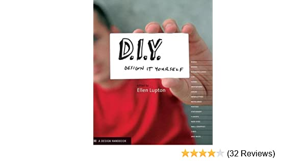 D I Y Design It Yourself Design Handbooks Ellen Lupton