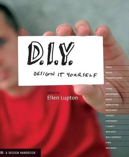 D.I.Y.: Design It Yourself (Design Handbooks)