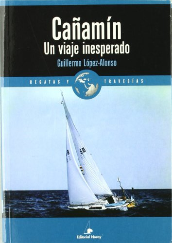 Descargar Libro Cañamín. Un Viaje Inesperado Guillermo López Alonso