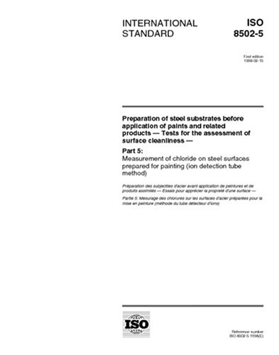 ISO 8502-5:1998, Preparation of steel substrates before application of paints and related products - Tests for the assessment of surface cleanliness - ... for painting (ion detection tube method)