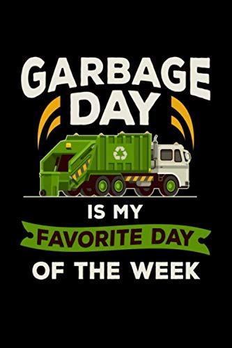 Garbage Day Is My Favorite Day Of The Week: 110 Pages Notebook/Journal (Mother A My Tractor Is)