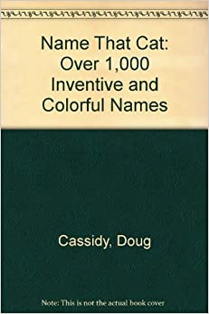 Book Name That Cat: Over 1,000 Inventive: and Colorful Names