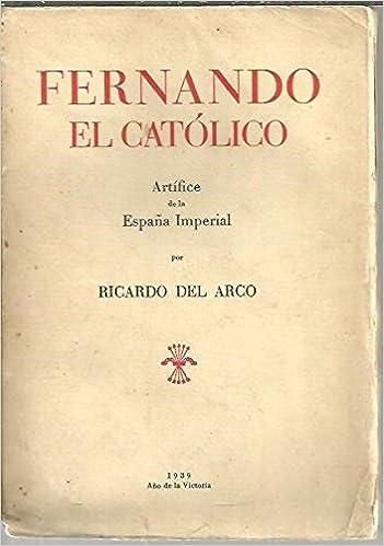 FERNANDO EL CATOLICO. ARTIFICE DE LA ESPAÑA IMPERIAL.: Amazon.es ...