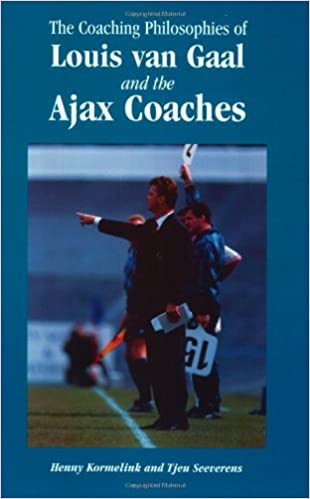 Book The Coaching Philosophies of Louis Van Gaal and the Ajax Coaches