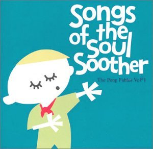 Soul Soother - Songs Of The Soul Soother by Various Artists
