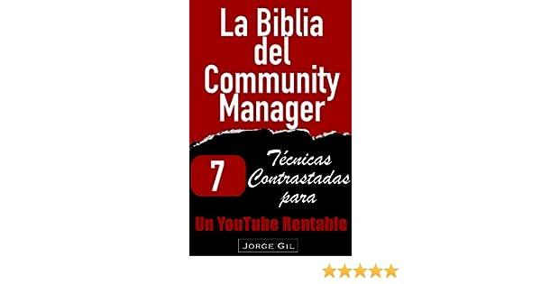 La Biblia del Community Manager: Estrategias de Marketing y Publicidad en Youtube sin invertir en Youtube Ads: 7 Técnicas contrastadas para ganar más dinero ...