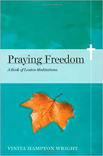 Book Praying Freedom: Lenten Meditations to Engage Your Mind and Free Your Soul by Vinita Hampton Wright (2013-01-01)