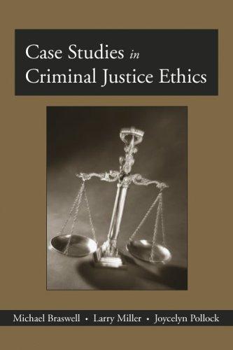 Case Studies in Criminal Justice Ethics