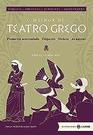 O melhor do teatro grego: edição comentada (Clássicos Zahar): Prometeu acorrentado, Édipo rei, Medeia, As nuve