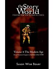 The Story of the World: History for the Classical Child, Volume 4: The Modern Age -- From Victoria's Empire to the End of the USSR: 04