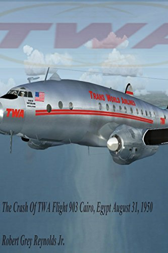 The Crash Of TWA Flight 903: Cairo, Egypt August 31, 1950