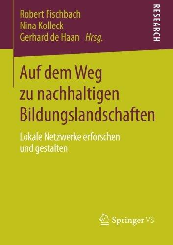 Auf dem Weg zu nachhaltigen Bildungslandschaften: Lokale Netzwerke erforschen und gestalten (German Edition)