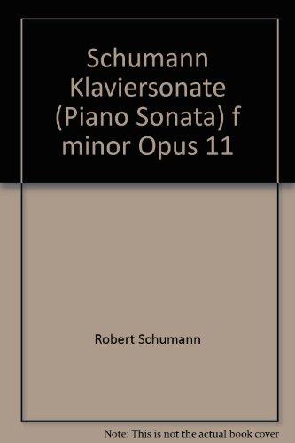 Schumann Klaviersonate (Piano Sonata) f minor Opus 11