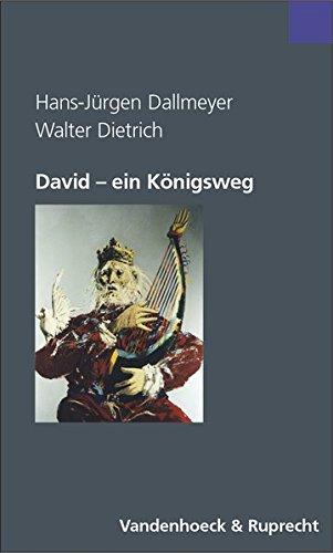 david-ein-knigsweg-psychoanalytisch-theologischer-dialog-ber-einen-biblischen-entwicklungsroman