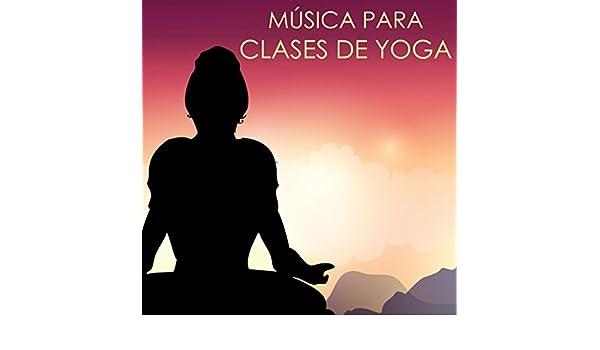 Música para Clases de Yoga - Canciones para Practicar ...