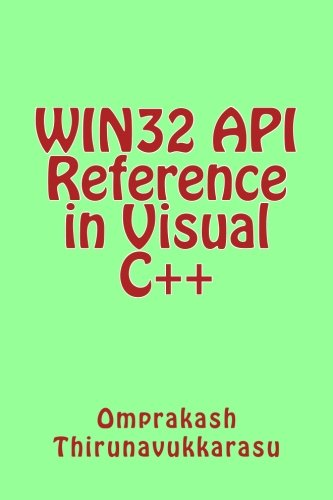 WIN32 API Reference in Visual C++ by CreateSpace Independent Publishing Platform