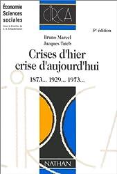 Crise d'hier, crise d'aujourd'hui : 1873, 1929, 1973... 5e édition