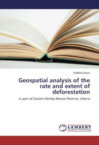 Download Geospatial analysis of the rate and extent of deforestation: in part of Eastern Nimba Nature Reserve, Liberia pdf