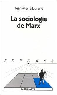 La sociologie de Marx par Jean-Pierre Durand