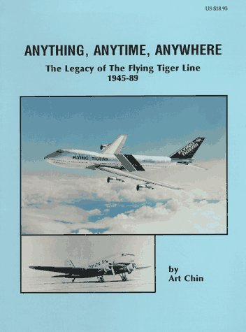 Anything, Anytime, Anywhere: The Legacy of the Flying Tiger Line, 1945-89 (Atlanta Tassels)