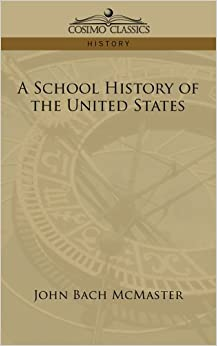 A School History of the United States by John Bach McMaster (2006-05-01)
