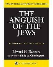 The Anguish of the Jews: Twenty-Three Centuries of Antisemitism (Stimulus Books)