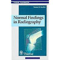 Normal Findings in Radiography: . Zus.-Arb.: Torsten B.