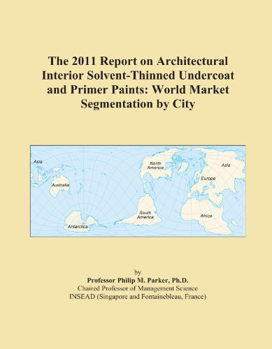 the-2011-report-on-architectural-interior-solvent-thinned-undercoat-and-primer-paints-world-market-s