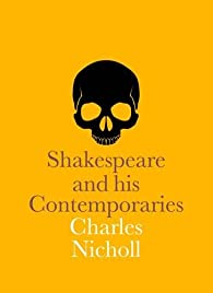 Shakespeare and his Contemporaries par Charles Nicholl