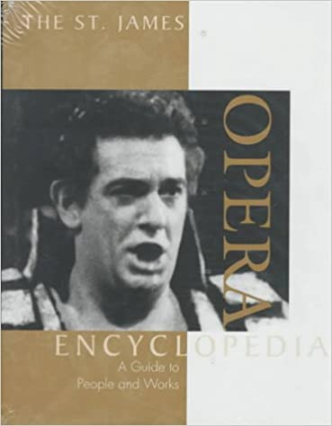 St. James Opera Encyclopedia: A Guide to People and Works (St. James Reference Guides)