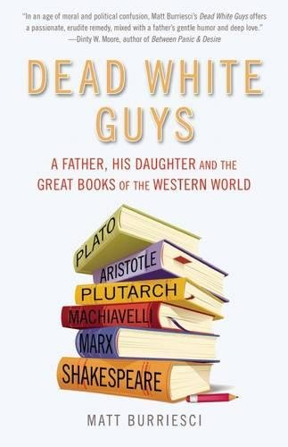 Dead White Guys: A Father, His Daughter and the Great Books of the Western World