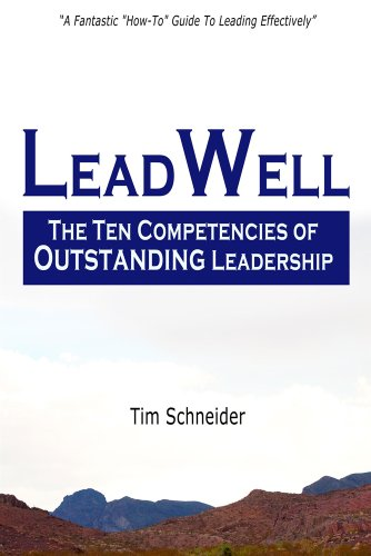 Book: LeadWell - The Ten Competencies of Outstanding Leadership by Tim Schneider